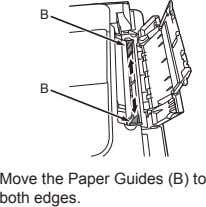 B B Move the Paper Guides (B) to both edges.
