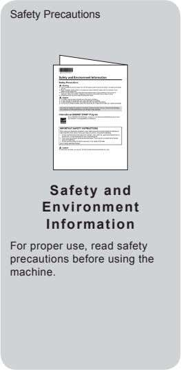 Safety Precautions Safety and Environment Information For proper use, read safety precautions before using the