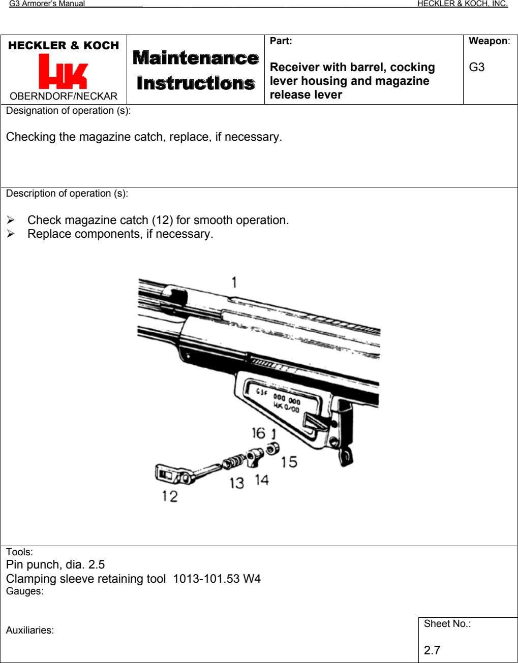 G3 Armorer's Manual HECKLER & KOCH, INC. Part: Weapon: HECKLER & KOCH Maintenance Receiver with