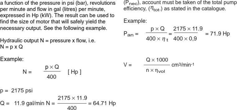 a function of the pressure in psi (bar), revolutions per minute and flow in gal