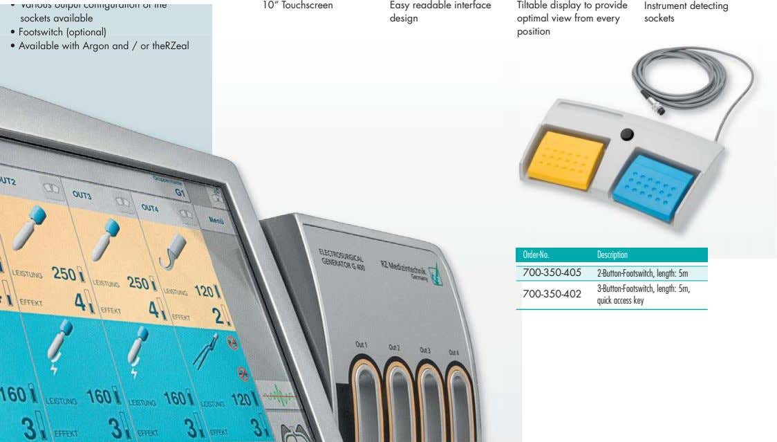 "10"" Touchscreen Easy readable interface design Tiltable display to provide optimal view from every position Instrument"