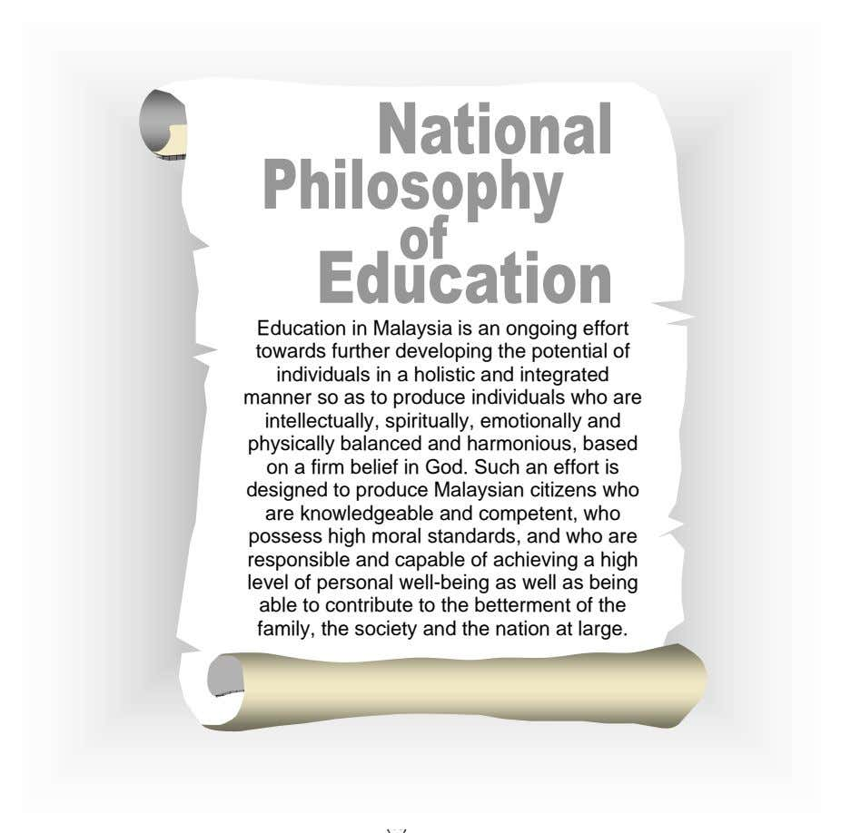 NATIONAL PHILOSOPHY OF EDUCATION Education in Malaysia is an on-going effort towards developing the potential