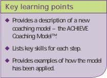 Key learning points ◆ Provides a description of a new coaching model – the ACHIEVE