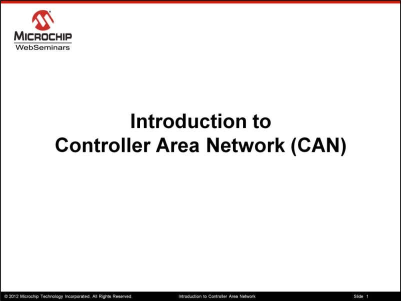 "Welcome to the ""Introduction to Controller Area Network"" web seminar My name is William Stuart,"