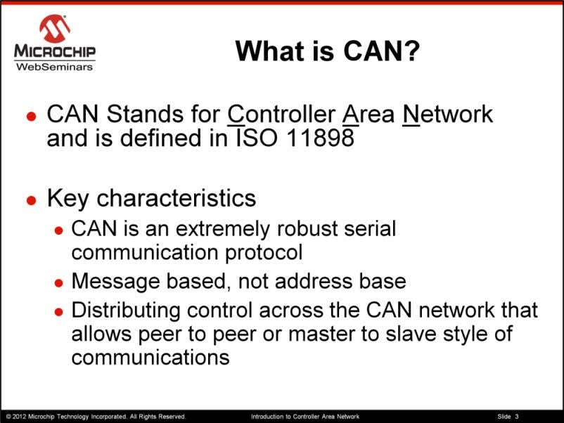 "So What is CAN? CAN stands for ""Controller Area Network"" and is defined in the"