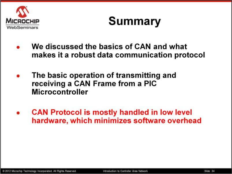 So in summary We discussed the basics of the CAN and what makes it a