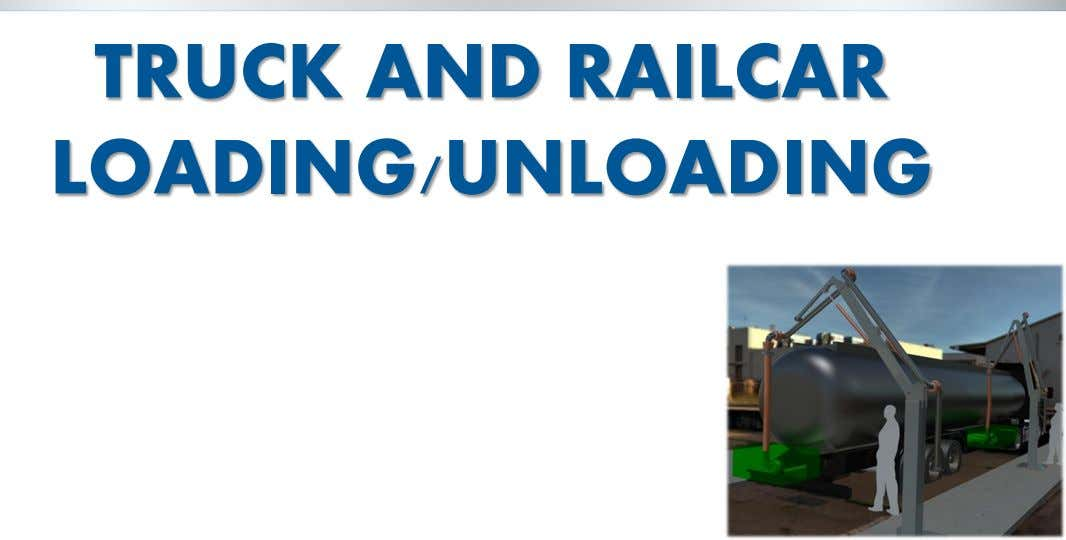 TRUCK AND RAILCAR LOADING/UNLOADING