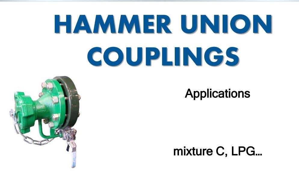 HAMMER UNION COUPLINGS Applications mixture C, LPG…