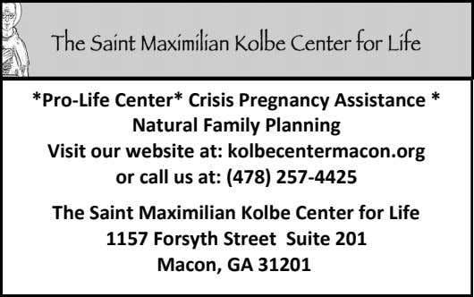 *Pro-Life Center* Crisis Pregnancy Assistance * Natural Family Planning Visit our website at: kolbecentermacon.org or