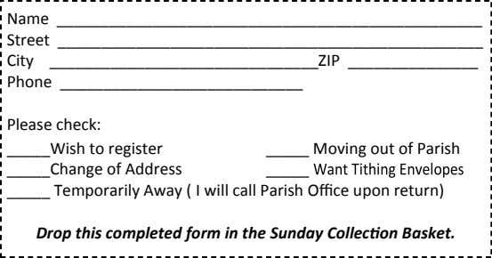 Name Street City ZIP Phone Please check: Wish to register Moving out of Parish Change