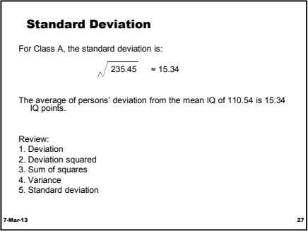 Standard Deviation For Class A, the standard deviation is: 235.45 = 15.34 The average of