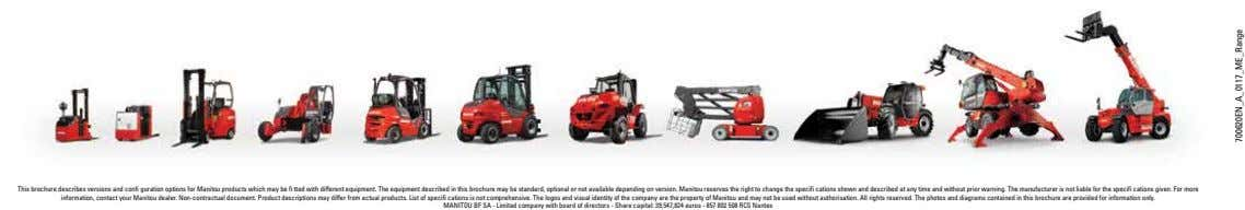 This brochure describes versions and confi guration options for Manitou products which may be fi