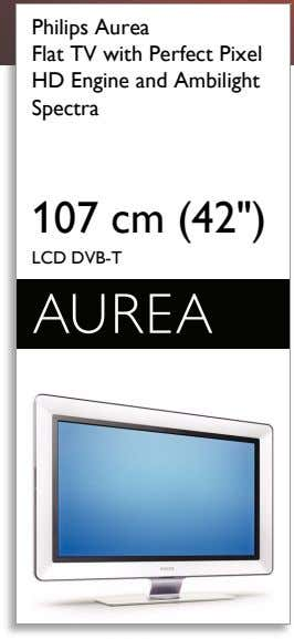 "Philips Aurea Flat TV with Perfect Pixel HD Engine and Ambilight Spectra 107 cm (42"")"