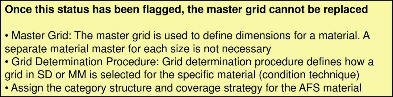 Once this status has been flagged, the master grid cannot be replaced • Master Grid: