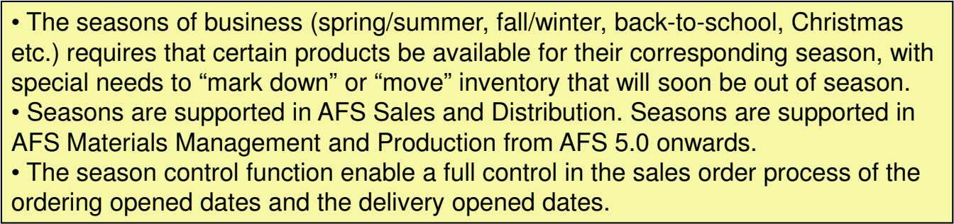 • The seasons of business (spring/summer, fall/winter, back-to-school, Christmas etc.) requires that certain products