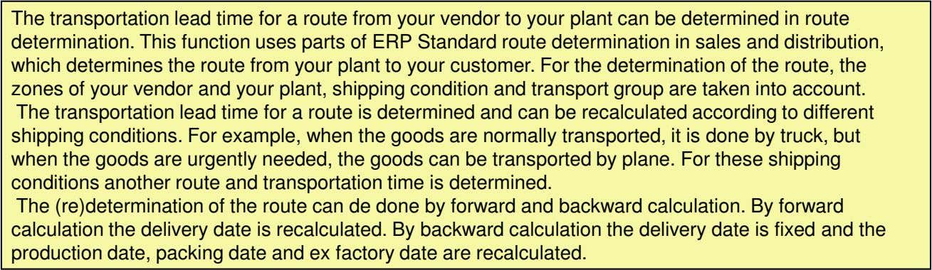 The transportation lead time for a route from your vendor to your plant can be