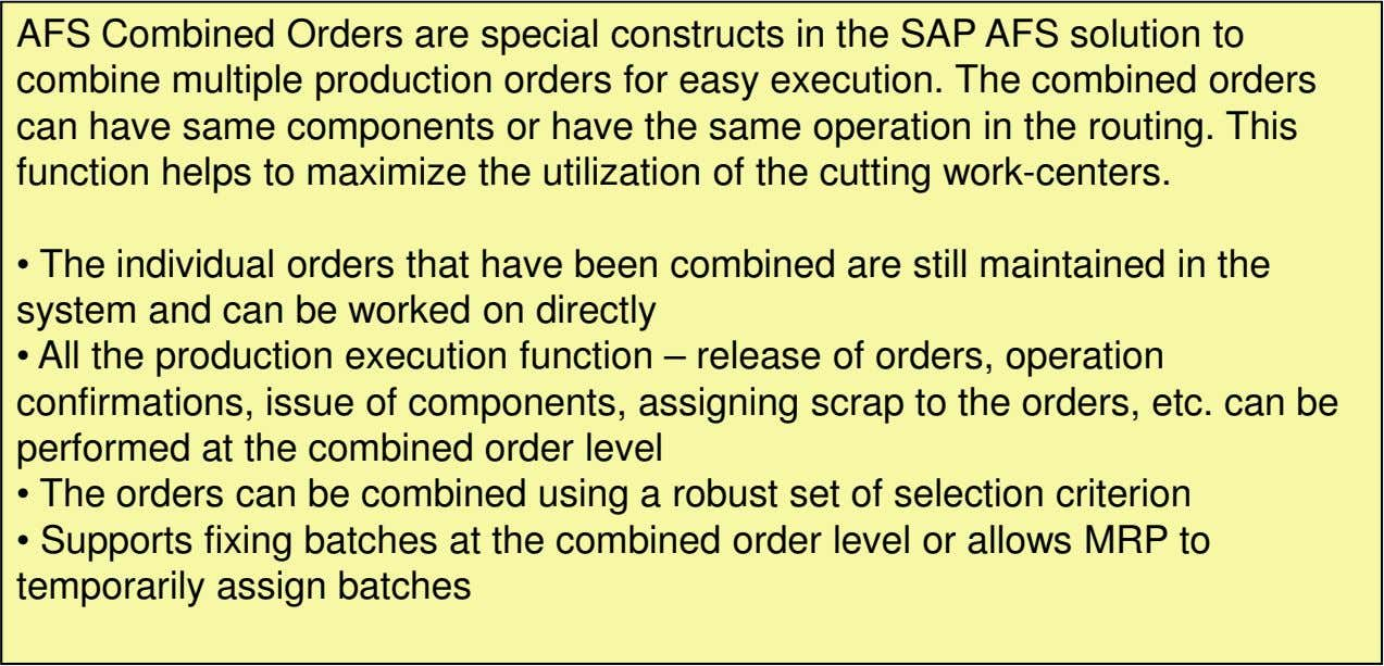 AFS Combined Orders are special constructs in the SAP AFS solution to combine multiple production