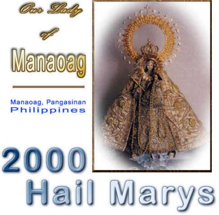 Please visit our website at http://2000hailmarys.org For Petitions, email us at petitions@2000hailmarys.org For
