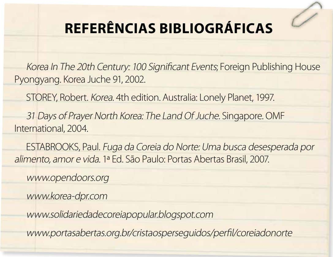 REFERÊNCIAS BIBLIoGRÁFICAS Korea In The 20th Century: 100 Significant Events; Foreign Publishing House Pyongyang.