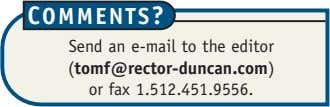 COMMENTS? Send an e-mail to the editor (tomf@rector-duncan.com) or fax 1.512.451.9556.
