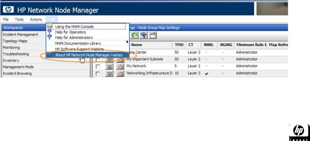 • Launch the Help->About HP Network Node Manager i-series menu item for a listing of some