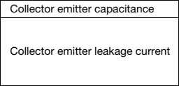 Collector emitter capacitance Collector emitter leakage current
