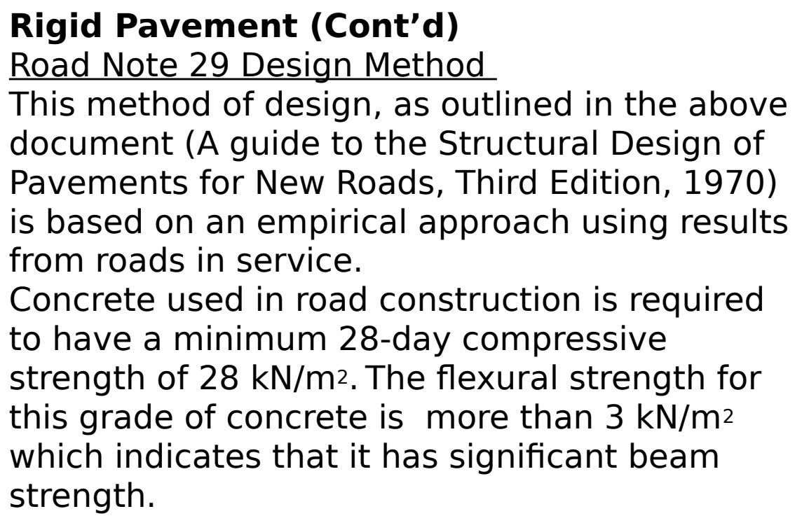 Rigid Pavement (Cont'd) Road Note 29 Design Method This method of design, as outlined in the