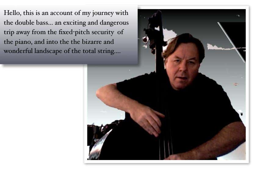 Hello, this is an account of my journey with the double bass an exciting and