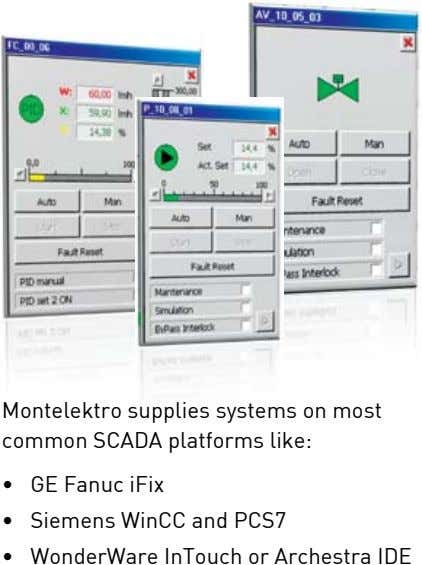 Montelektro supplies systems on most common SCADA platforms like: • • • GE Fanuc iFix Siemens