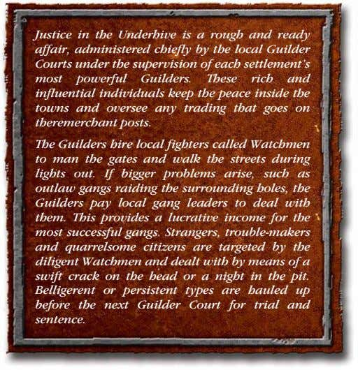 Justice in the Underhive is a rough and ready affair, administered chiefly by the local