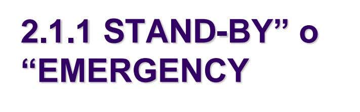 "2.1.1 STAND-BY"" o ""EMERGENCY"