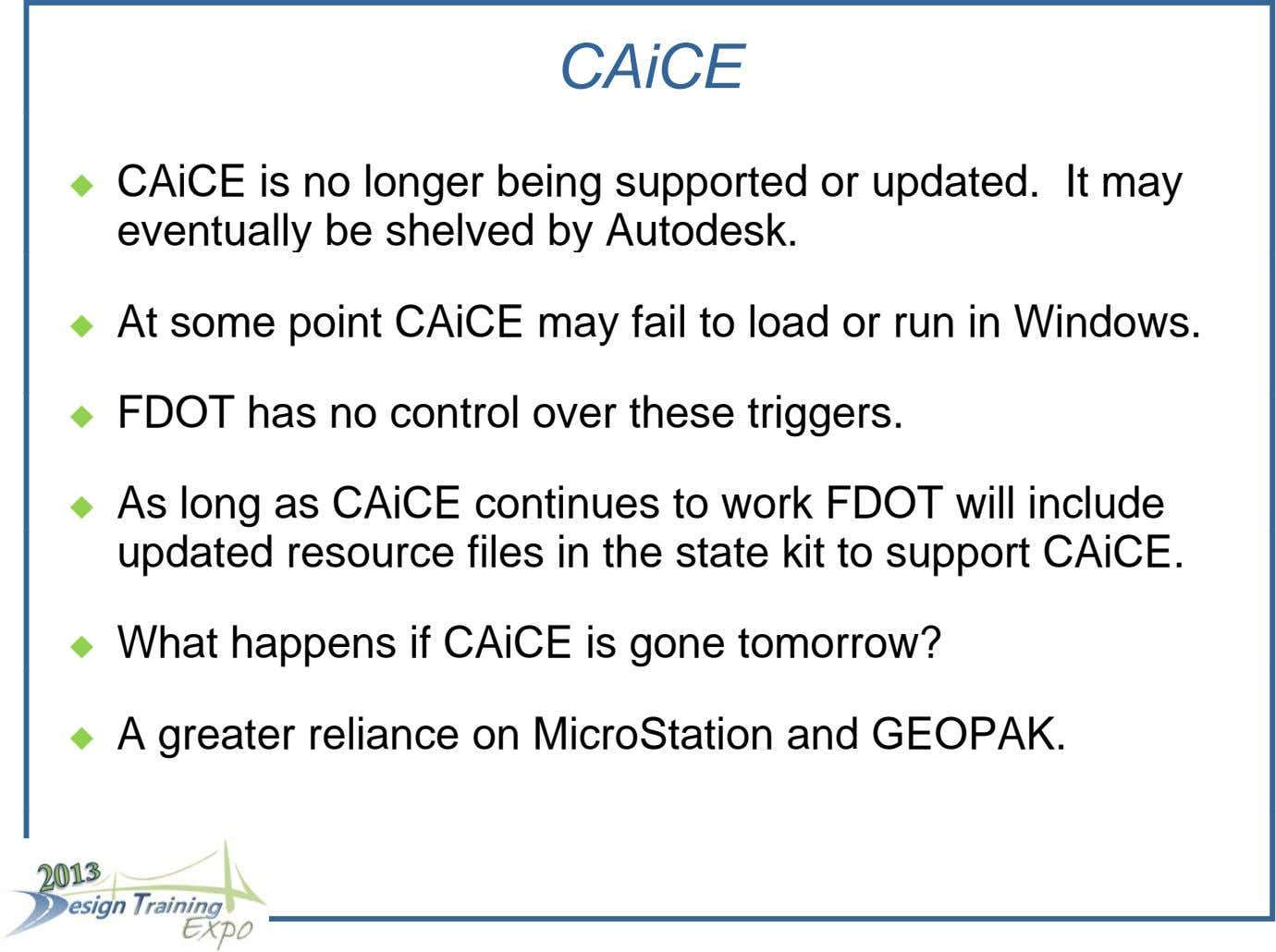 CAiCE  CAiCE is no longer being supported or updated. It may eventually be shelved by