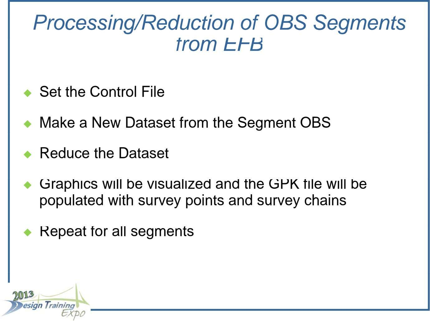 Processing/Reduction of OBS Segments from EFB Set the Control File  Make a New Dataset from