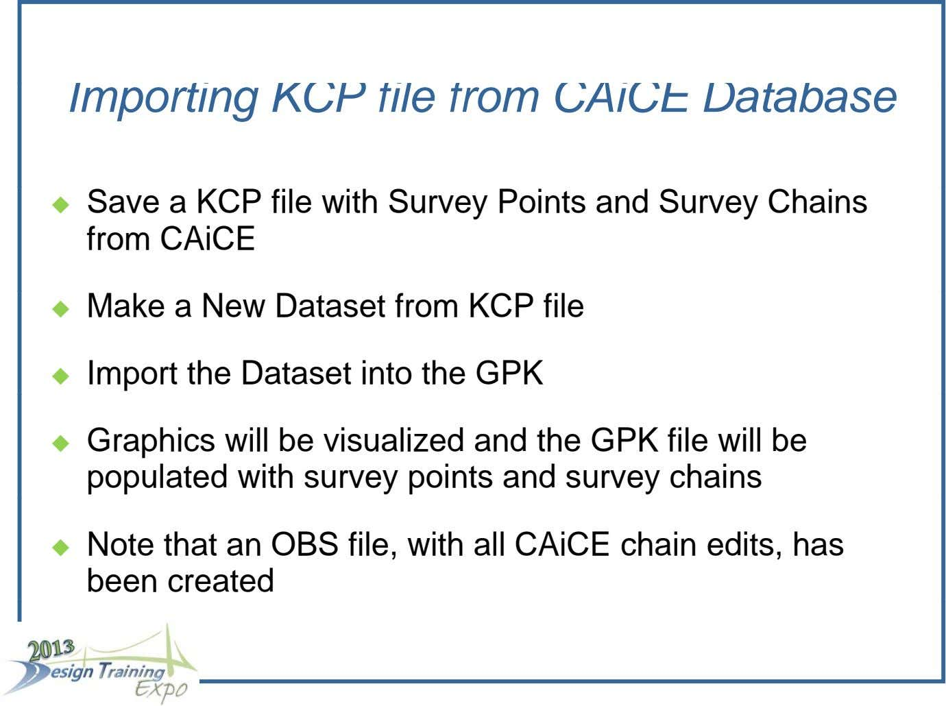 Importing KCP file from CAiCE Database  Save a KCP file with Survey Points and Survey