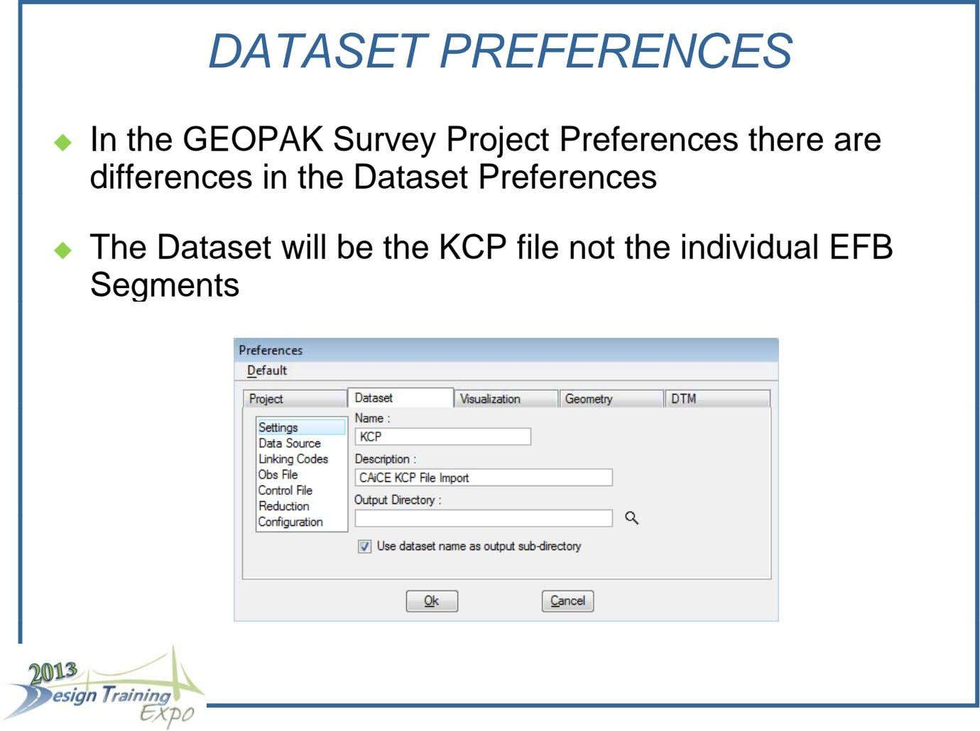 DATASET PREFERENCES  In the GEOPAK Survey Project Preferences there are differences in the Dataset Preferences