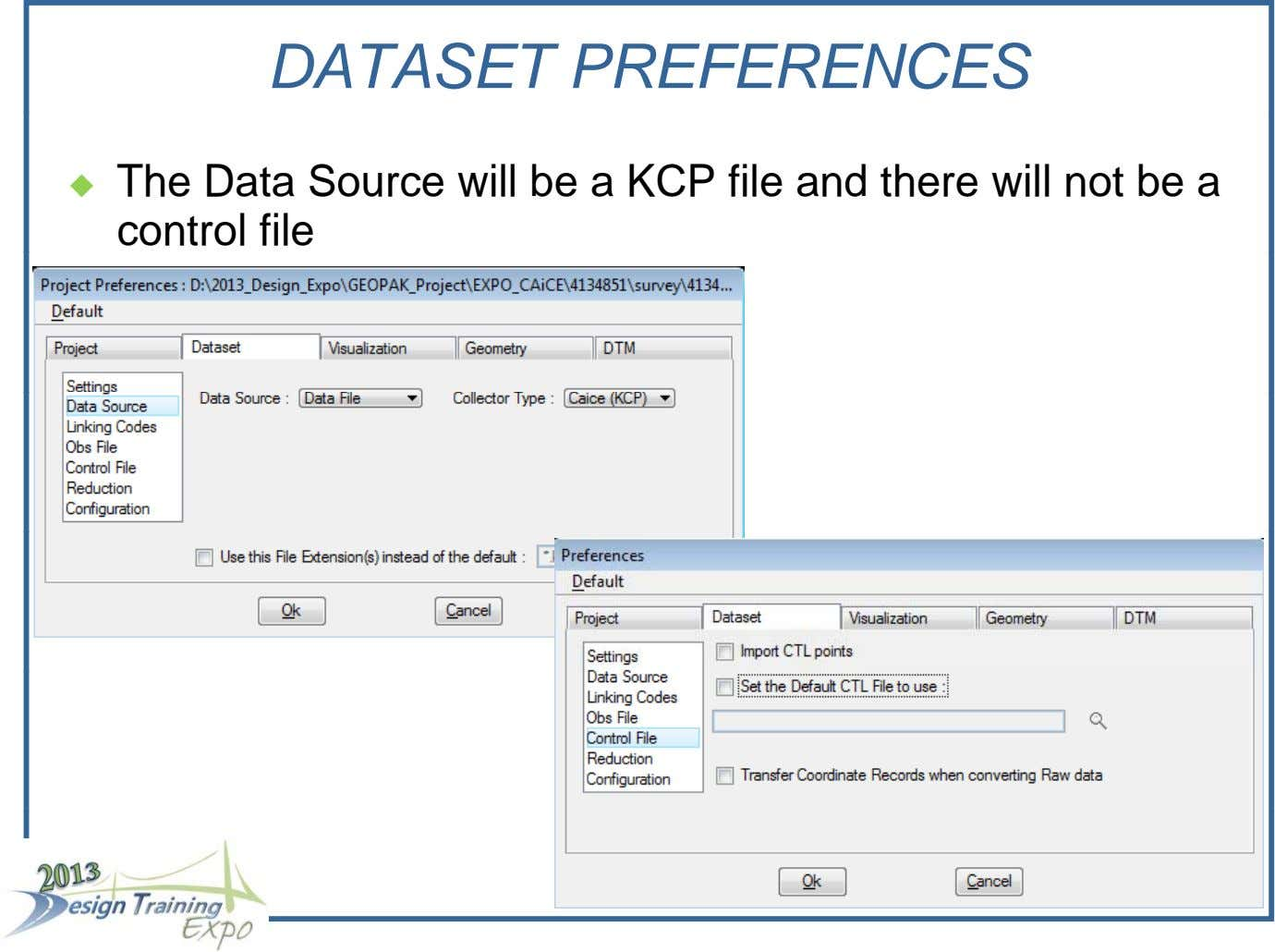 DATASET PREFERENCES  The Data Source will be a KCP file and there will not be