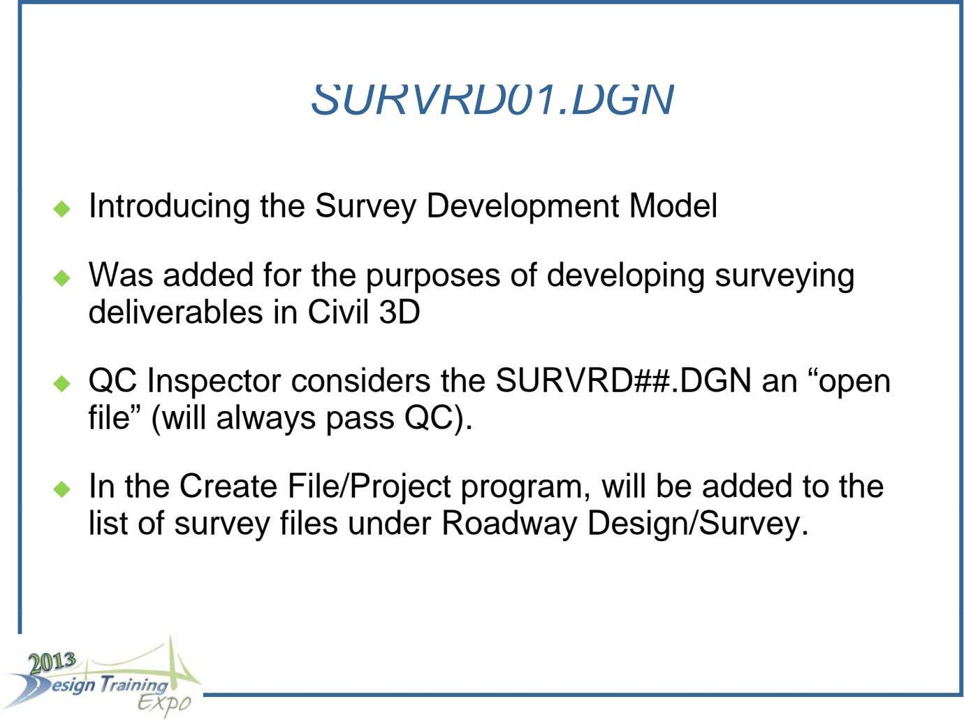 SURVRD01.DGN Introducing the Survey Development Model   Was added for the purposes of developing surveying
