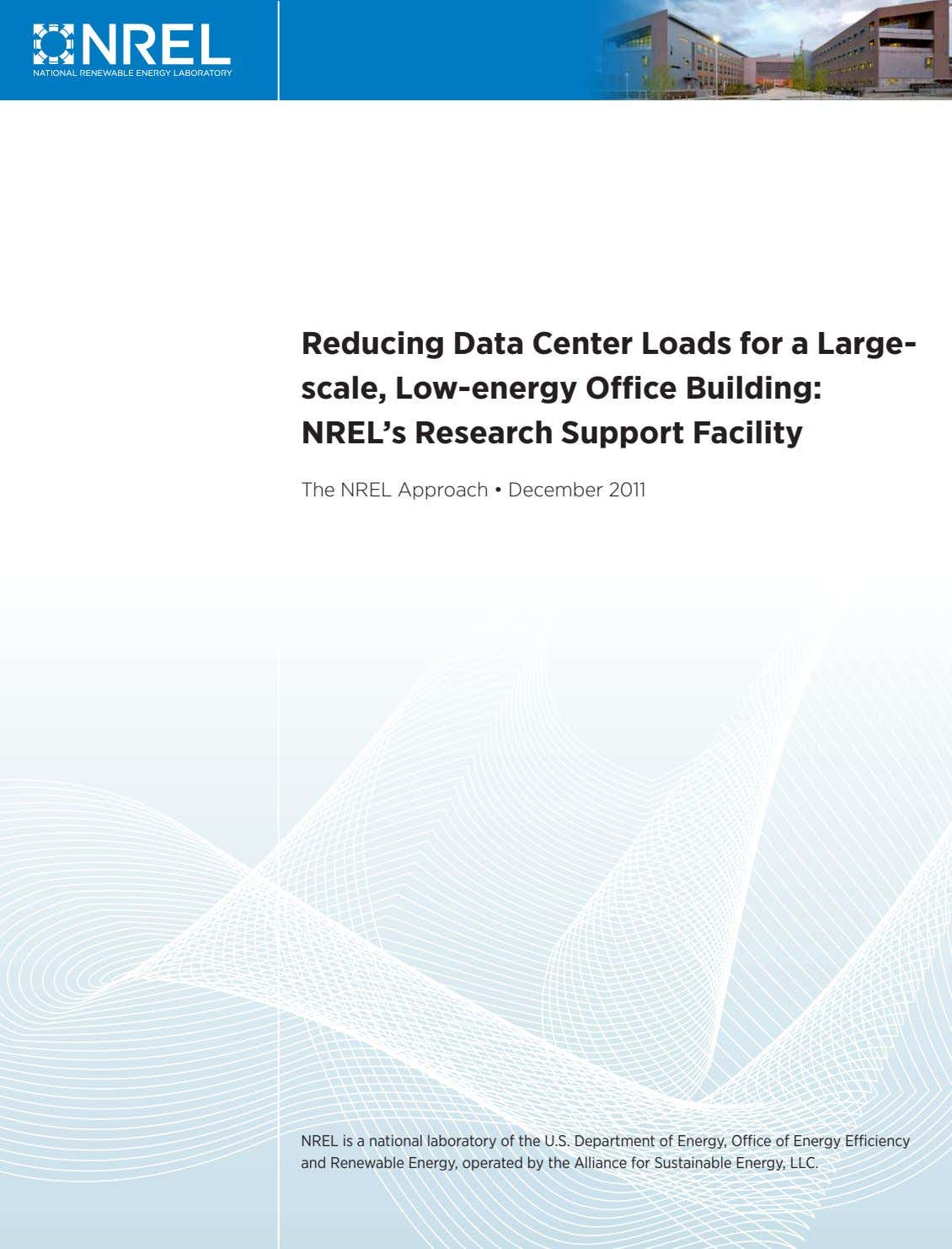 Reducing Data Center Loads for a Large- scale, Low-energy Office Building: NREL's Research Support Facility