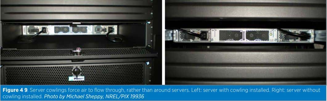 Figure 4 9. Server cowlings force air to flow through, rather than around servers. Left: