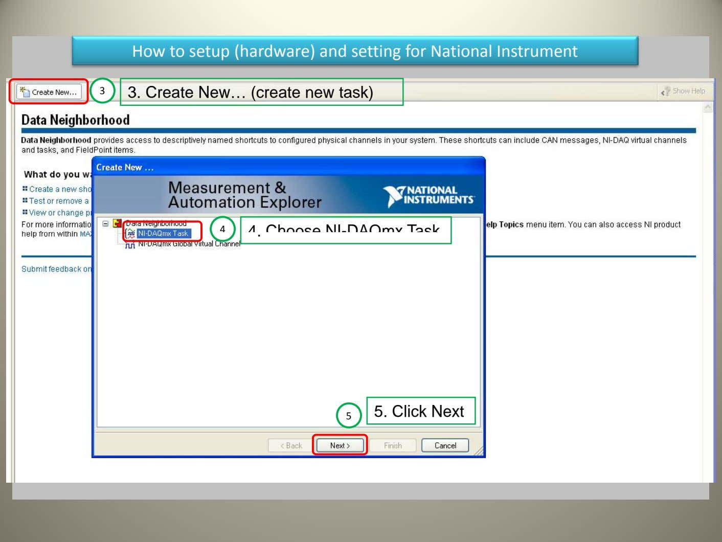 How to setup (hardware) and setting for National Instrument 3 3. Create New… (create new task)