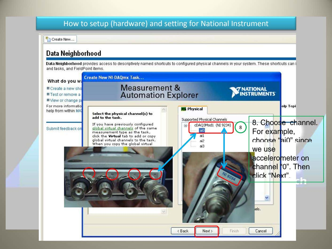 How to setup (hardware) and setting for National Instrument 8 8. Choose channel. For example, choose