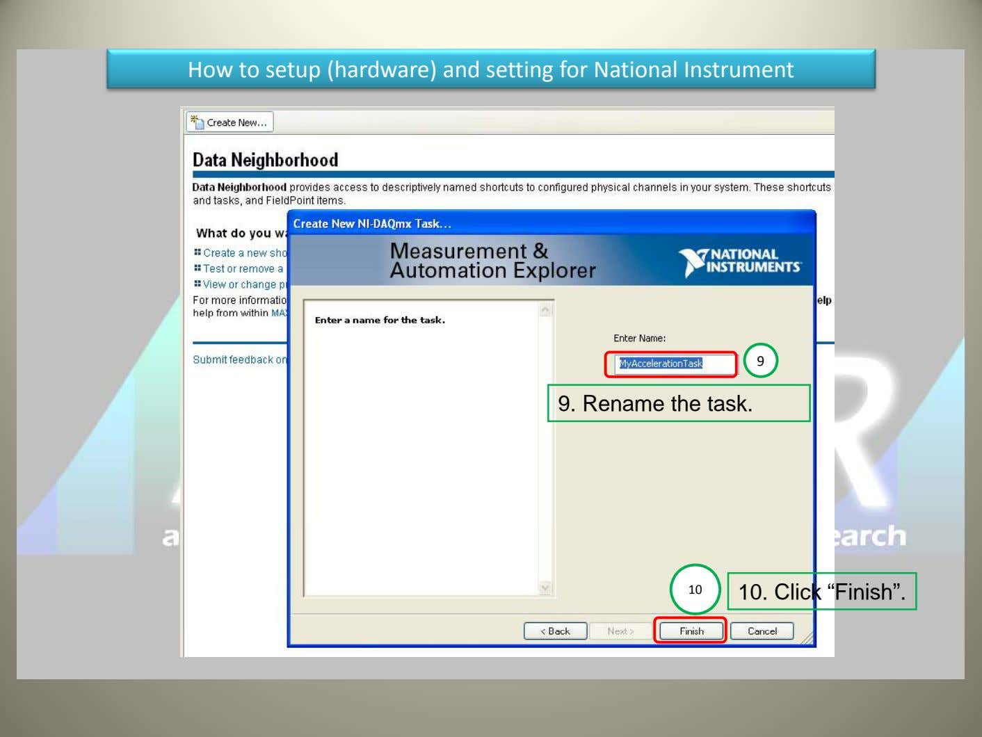 How to setup (hardware) and setting for National Instrument 9 9. Rename the task. 10 10.