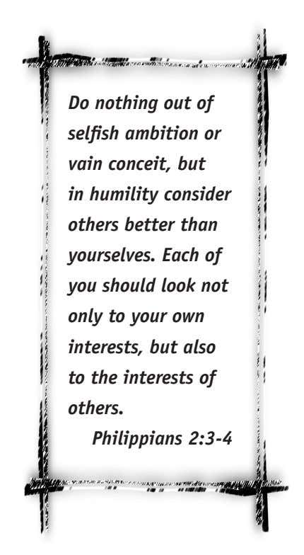 Do nothing out of selfish ambition or vain conceit, but in humility consider others better