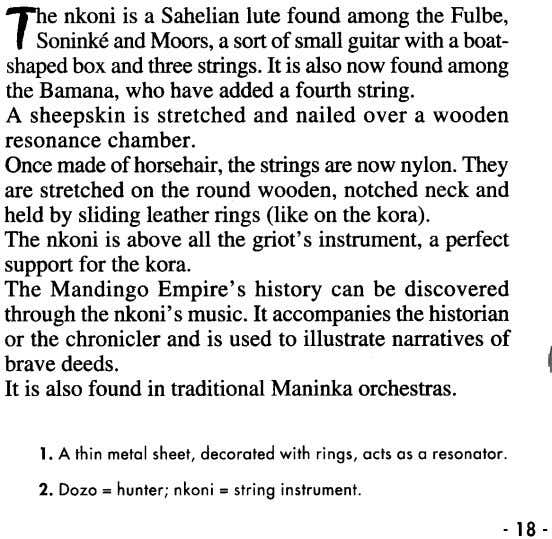 The nkoni is a Sahelianlute found among the Fulbe, , SoninkeandMoors, a sortof smallguitar with