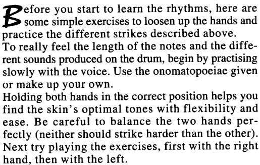 pefore you start to learn the rhythms, here are l> somesimple exercisesto loosen up the