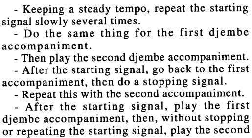 - Keeping a steady tempo, repeat the starting signal slowly several times. - Do the