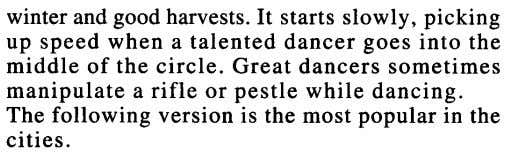 winter and good harvests. It starts slowly, picking up speed when a talented dancer goes