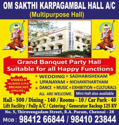 aradhanai. A yaagam, abhishekam and procession will be held later. For details contact 8122522121, 9500133361.