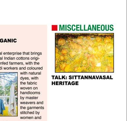 n MISCELLANEOUS with natural dyes, with the fabric TALK: SITTANNAVASAL HERITAGE woven on handlooms by