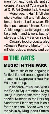 unpolished millets, pulses, sweets and savories, seeds. n THE ARTS MUSIC IN THE PARK The music